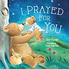 """Even before you were born, I prayed for you.""              Every day Mama Bear prays for Baby Bear—she always has and she always will. Cuddle up and share how your little one is covered in prayer and surrounded by love.      ..."