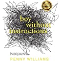 Boy Without Instructions: Surviving the Learning Curve of Parenting a Child with ADHD Audiobook by Penny Williams Narrated by Jayme Mattler