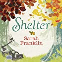 Shelter Audiobook by Sarah Franklin Narrated by Imogen Church