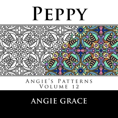 Download Peppy (Angie's Patterns Volume 12) by Angie Grace (2014-03-09) pdf