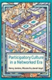 Participatory Culture in a Networked Era: A Conversation on Youth, Learning, Commerce, and Politics by Henry Jenkins (2015-11-16)