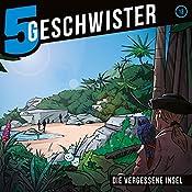 Die vergessene Insel (5 Geschwister 13) | Tobias Schuffenhauer