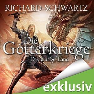Das blutige Land (Die Götterkriege 3) Hörbuch