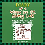Diary Of A Wimpy Lee (ft. Stampy Cat): Adventures of the Missing Youtuber: Diary of a Wimpy Collection, Volume 10 | Justin B. Harrison