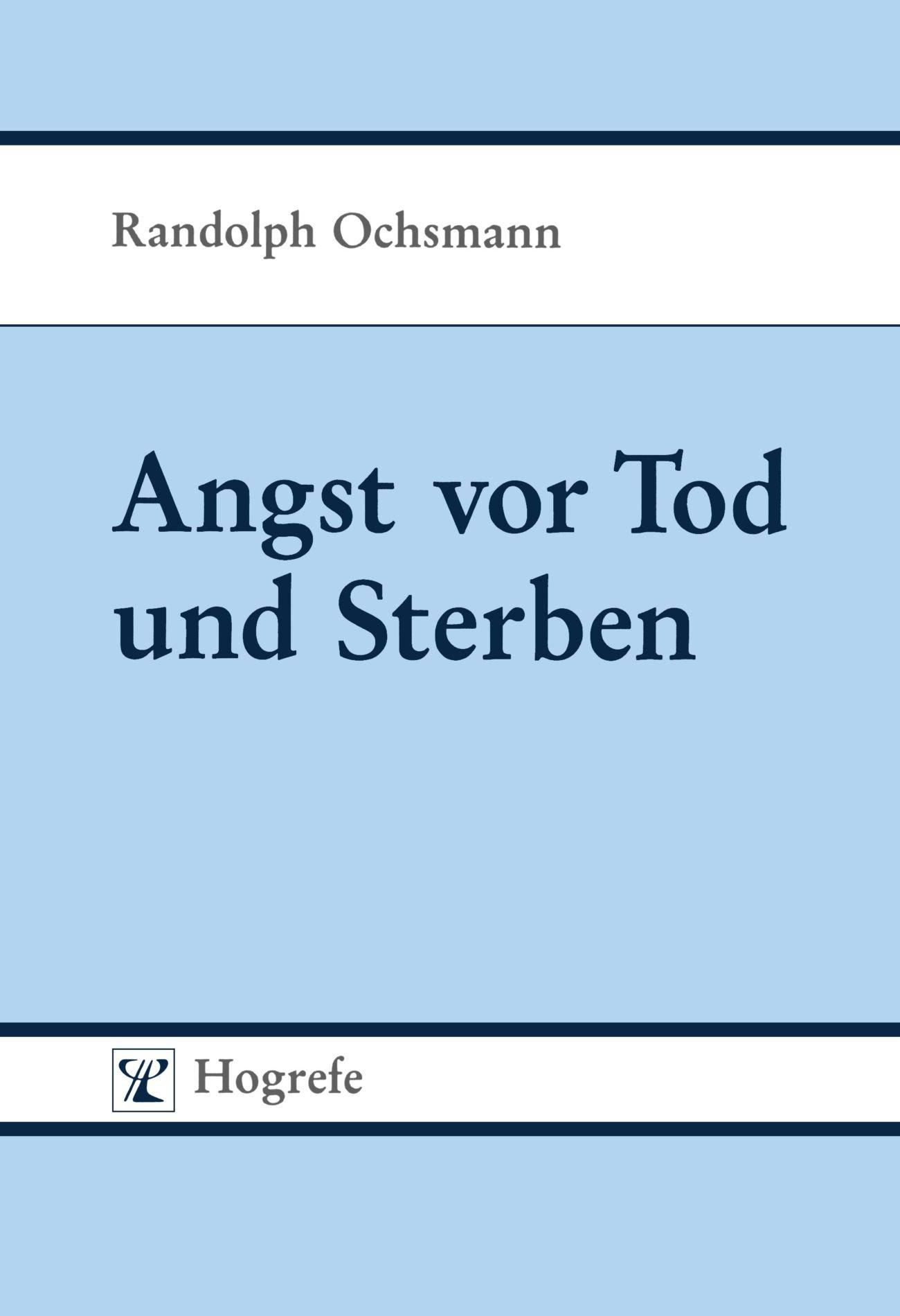 Angst Vor Tod Und Sterben. Beiträge Zur Thanato  Psychologie