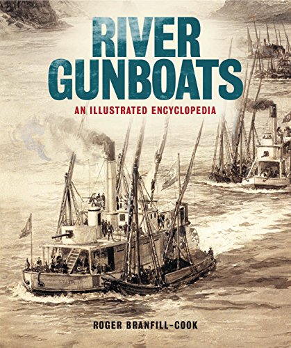 River Gunboats: An Illustrated Encyclopedia