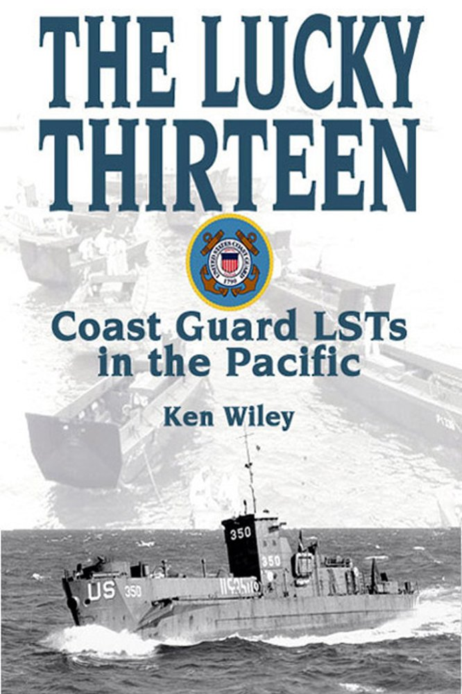 Lucky thirteen us coast guard lsts in the pacific ken wiley lucky thirteen us coast guard lsts in the pacific ken wiley 9781932033533 amazon books fandeluxe Images