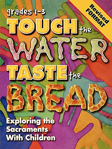 Touch The Water, Taste the Bread Teacher Book Grades 1-3 Revised ()