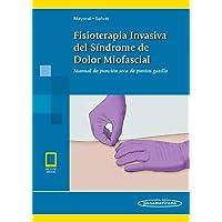 Fisioterapia Invasiva del Síndrome de Dolor Miofascial+ebook: Manual de punción seca de puntos gatillo