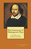 Plot Summaries of Shakespeare's Plays: 35 Plays Summarized