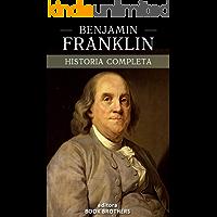 Benjamin Franklin: A curiosa vida de um dos maiores personagens da história americana