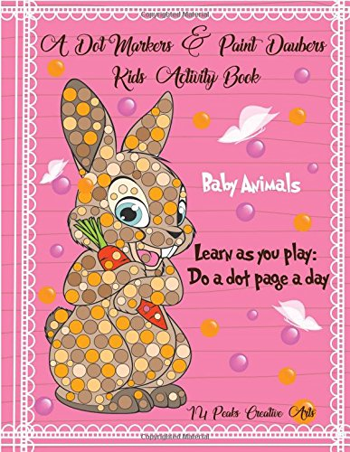 Download A Dot Markers & Paint Daubers Kids Activity Book: Baby Animals: Learn as you play: Do a dot page a day pdf