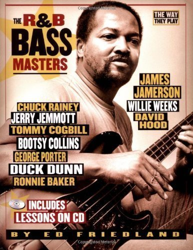 R&B Bass Masters: The Way They Play By Ed Friedland (Nov 1 2005)