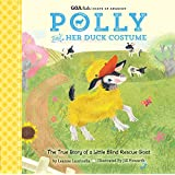 GOA Kids - Goats of Anarchy: Polly and Her Duck Costume: + The true story of a little blind rescue goat