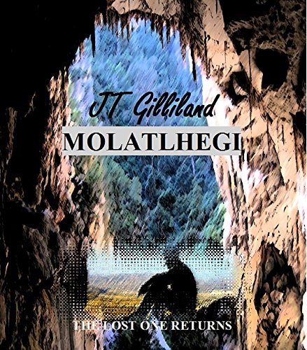 Molatlhegi - The Lost One Returns by JT Gilliland