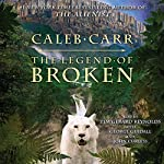 The Legend of Broken | Caleb Carr
