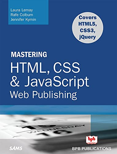 Mastering HTML; CSS & Javascript Web Publishing