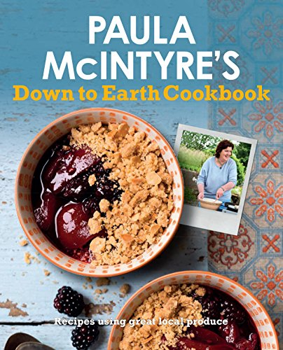 Paula McIntyre's Down to Earth Cookbook by Paula McIntyre