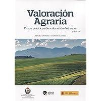 VALORACION AGRARIA: CASOS PRACTICOS DE VALORACION DE FINCAS