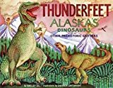 Thunderfeet: Alaska's Dinosaurs and Other Prehistoric Critters (PAWS IV)
