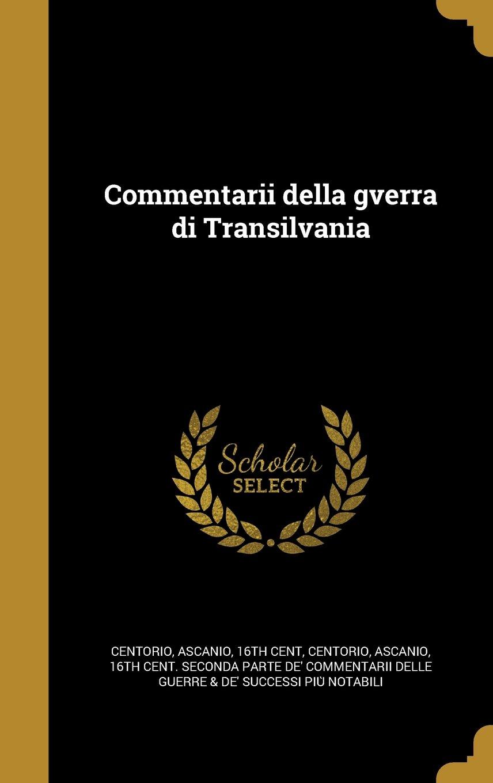 Download Commentarii Della Gverra Di Transilvania (Italian Edition) pdf epub