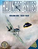 Haunted Skies -Volume 1 -1939-1959: Preserving the history of UFO research (Revised edition one)