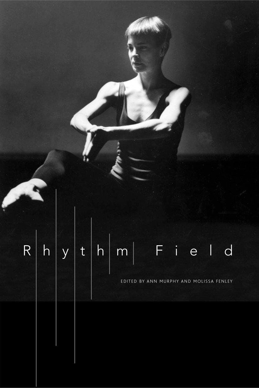 Rhythm Field: The Dance of Molissa Fenley (Enactments)