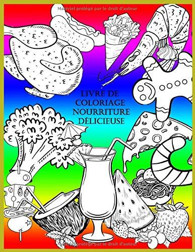 Amazon Fr Livre De Coloriage Nourriture Delicieuse Pour Garcons Filles Adultes Anti Stress Des Fruits Des Legumes Pizza Gateau Nourriture Kawaii Developpement Creatif Martin Claude Livres