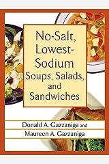 No-Salt, Lowest-Sodium Soups, Salads, and Sandwiches Kindle Edition