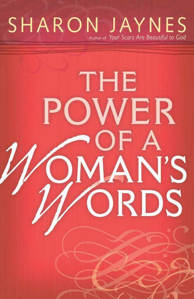The Power of a Woman's Words by Harvest House Publishers