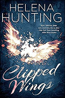 Clipped Wings (The Clipped Wings Series Book 1) by [Hunting, Helena]