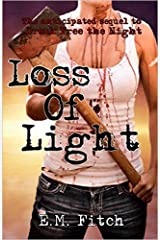 Loss of Light (The Break Free Series Book 2) Kindle Edition