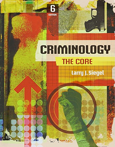 Bundle: Criminology: The Core, 6th + MindTap Criminal Justice, 1 term (6 months) Printed Access Card -  Siegel, Larry J., Display