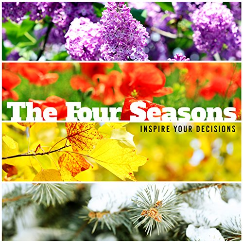 - The Four Seasons - Inspire Your Decisions and Motivate Yourself by the Cyclic Changes of Spring, Summer, Autumn and Winter