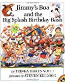 Jimmy's Boa and the Big Splash Birthday Bash, Trinka Hakes Noble, 0140549218