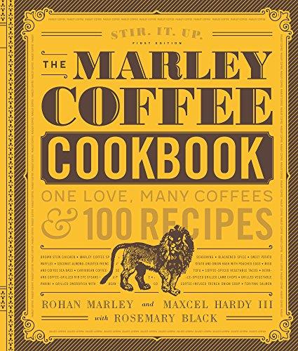 The Marley Coffee Cookbook by Rohan Marley, Maxcel Hardy, Rosemary Black