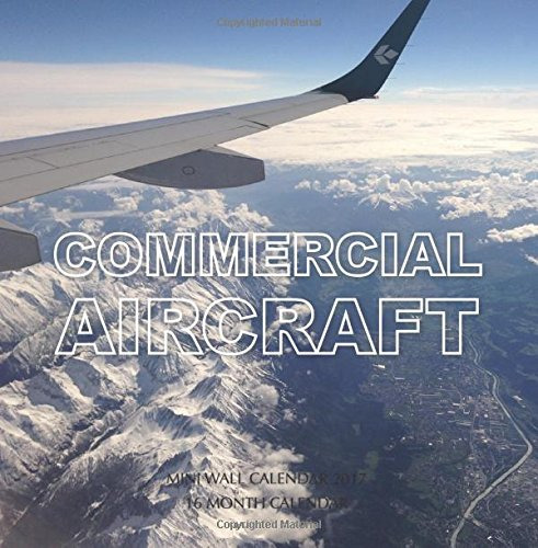 Commercial Aircraft Mini Wall Calendar 2017: 16 Month Calendar (Commercial Aircraft)
