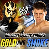 Gold and Smoke (Goldust & Cody Rhodes)