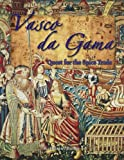 Vasco Da Gama: Quest for the Spice Trade (In the Footsteps of Explorers)