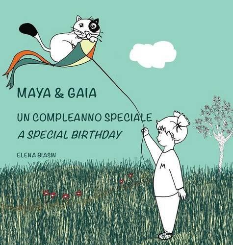 Maya & Gaia, Un compleanno speciale / A special birthday: Libro
