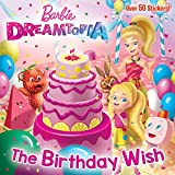 The Birthday Wish (Barbie Dreamtopia) (Pictureback(R))