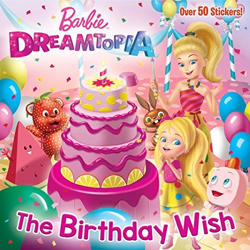 The Birthday Wish (Barbie Dreamtopia) (Pictureback(R)) -