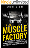 THE MUSCLE FACTORY (VOL.1 BASIC): The Ultimate Guide To Your Custom Training Program For Achieving The Lean, Aesthetic Body You´ve Always Dreamed Of (Muscle And Strenght)