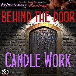 Behind the Door: Candle Work