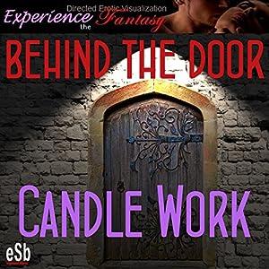Behind the Door: Candle Work Audiobook