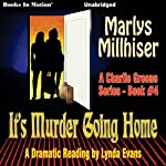It's Murder Going Home: Charlie Greene, Book 4 | Marlys Millhiser
