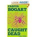 CAUGHT DEAD (A Short-Thriller)