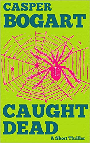 Kostenlose E-Books können das PDF-Format herunterladen CAUGHT DEAD (A Short-Thriller) auf Deutsch PDF FB2 iBook by Casper Bogart