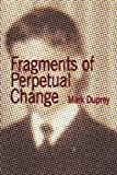 Fragments of Perpetual Change, Mark Duprey, 1424175364