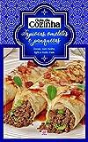 Coleção Guia da Cozinha - Tapiocas, panquecas e omeletes: Doces, com molho, light e muito mais (Portuguese Edition)